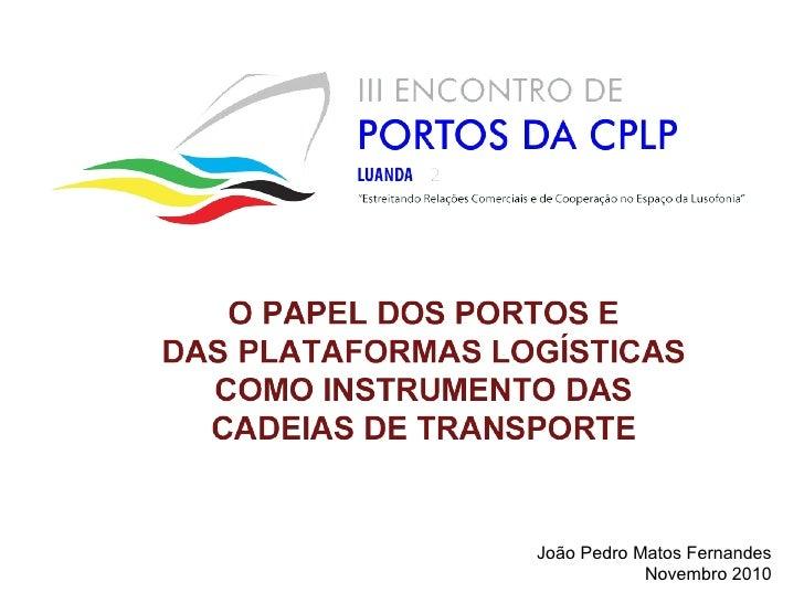 III Encontro de Portos da CPLP – Matos Fernandes – Porto de Leixões