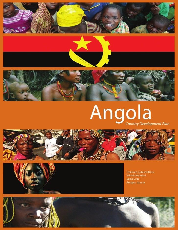 Angola    Country Development Plan        Dezsiree Gubisch Datu    Winnie Wambui    Lucia Cruz    Enrique Guerra