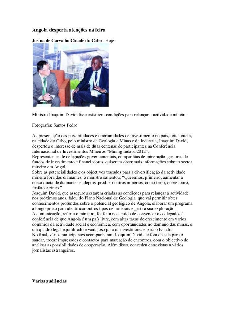 Angola desperta atenções na feiraJosina de Carvalho|Cidade do Cabo - HojeMinistro Joaquim David disse existirem condições ...