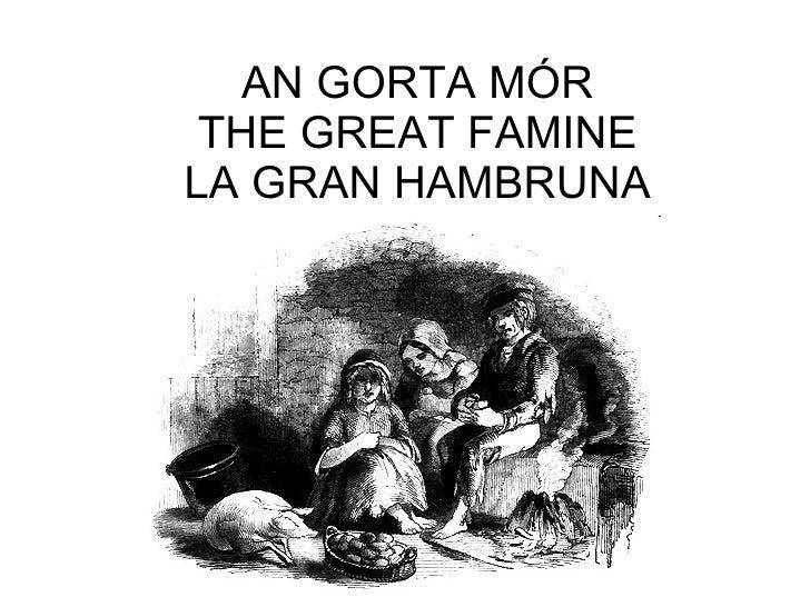 An gorta mór. The Great Famine.