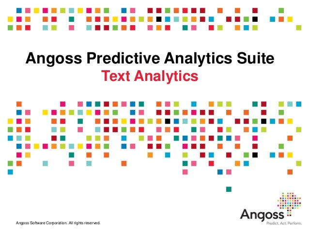 Angoss Predictive Analytics Suite                                                    Text AnalyticsAngoss Software Corpora...