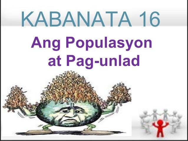 KABANATA 16Ang Populasyon  at Pag-unlad