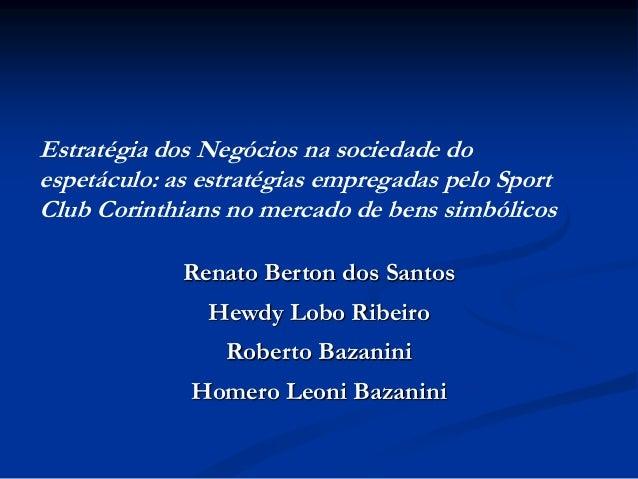 A Visão Empreendedora na Sociedade do Espetáculo: As Estratégias Empregadas pelo Sport Clube Corinthians no Mercado de Bens Simbólicos