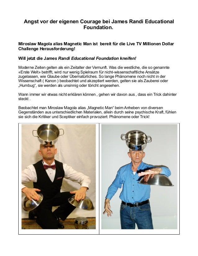 Angst vor der eigenen Courage bei James Randi Educational Foundation. Miroslaw Magola alias Magnetic Man ist bereit für di...