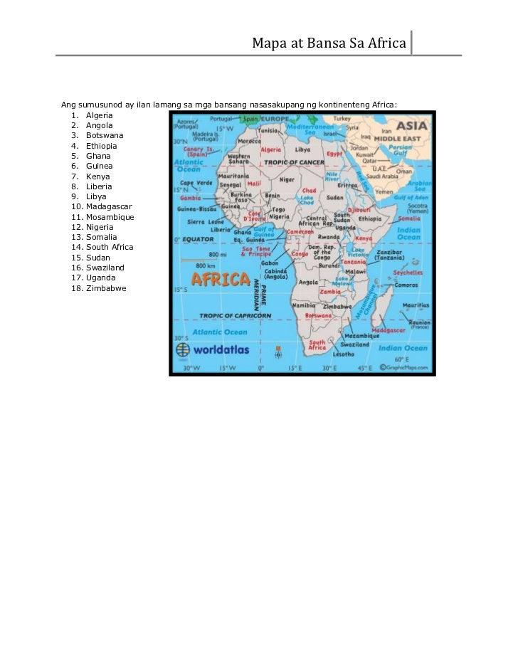 Mapa at Bansa Sa AfricaAng sumusunod ay ilan lamang sa mga bansang nasasakupang ng kontinenteng Africa:  1. Algeria  2. An...