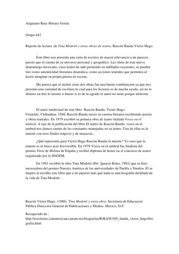 Anguiano Ruiz Merary GiselaGrupo 442Reporte de lectura de Tina Modotti y otras obras de teatro, Rascón Banda Víctor Hugo. ...
