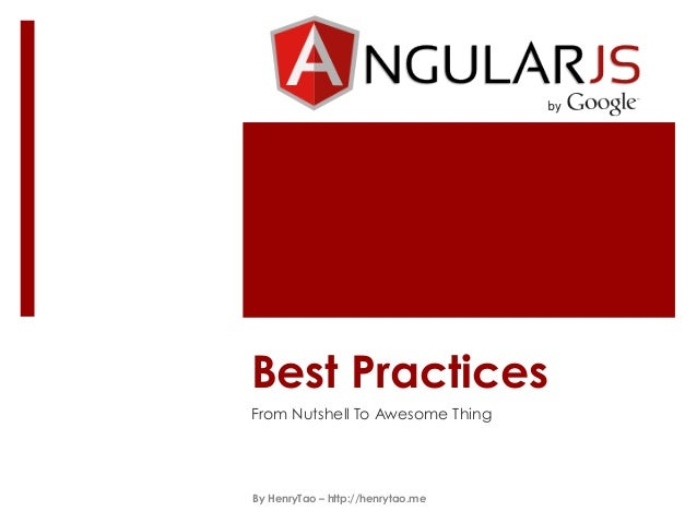 Best Practices From Nutshell To Awesome Thing  By HenryTao – http://henrytao.me