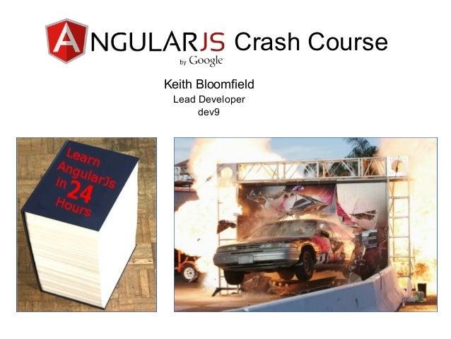Crash Course Keith Bloomfield Lead Developer dev9
