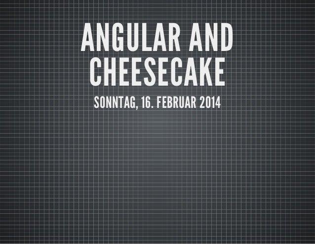 Angular and cheesecake