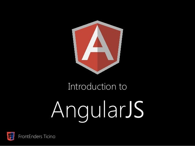 AngularJS Introduction to FrontEnders Ticino