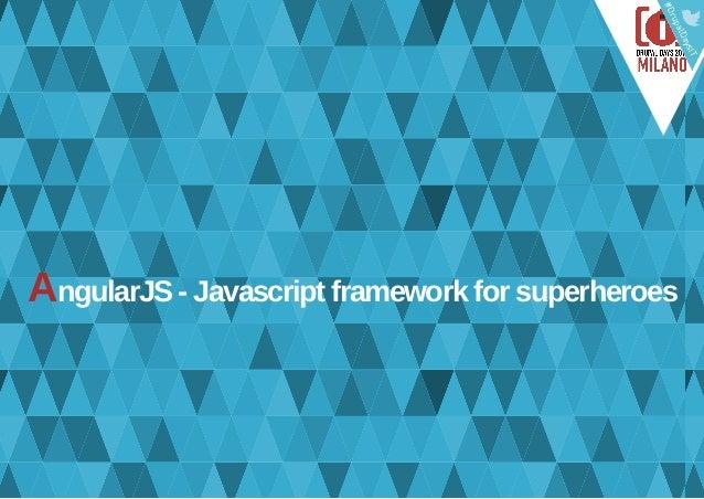 AngularJS - Javascript framework for superheroes