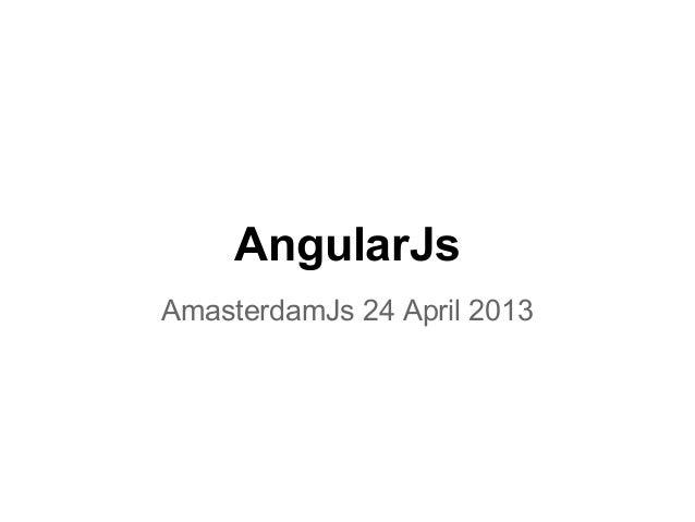 AngularJsAmasterdamJs 24 April 2013