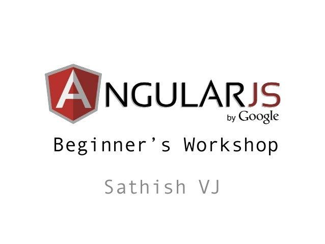 Beginner's Workshop Sathish VJ