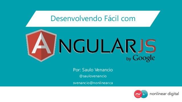 Desenvolvimento Fácil com AngularJS DevFestSul