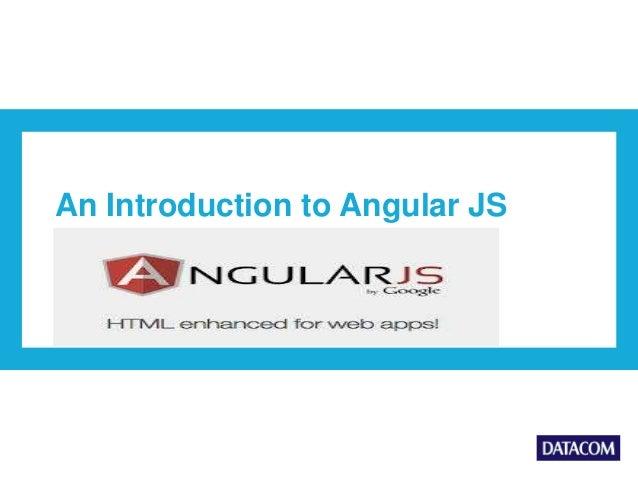 An Introduction to Angular JS
