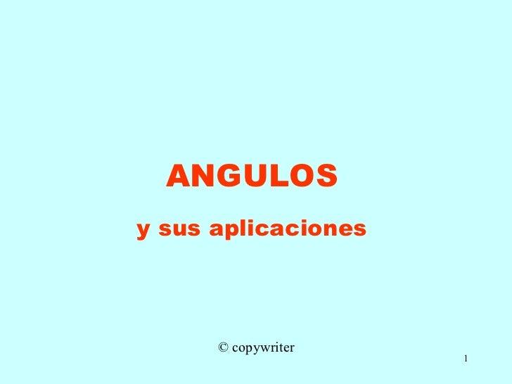 ANGULOS y sus aplicaciones © copywriter
