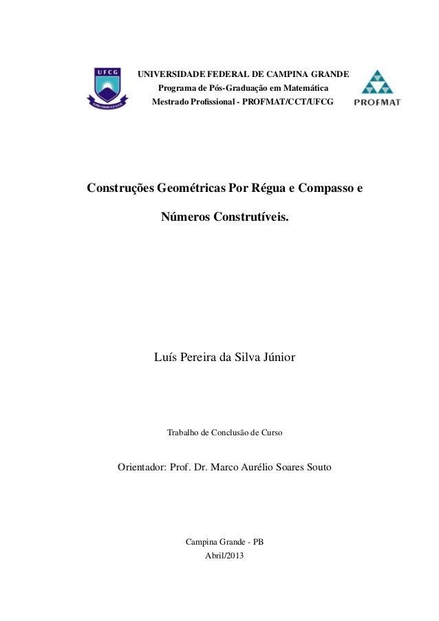 UNIVERSIDADE FEDERAL DE CAMPINA GRANDE Programa de Pós-Graduação em Matemática Mestrado Profissional - PROFMAT/CCT/UFCG Con...