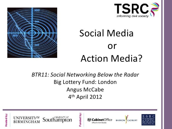 Social Media                                      or                               Action Media?             BTR11: Social...