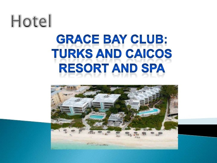 Hotel<br />GRACE BAY CLUB: TURKS AND CAICOS RESORT AND SPA<br />
