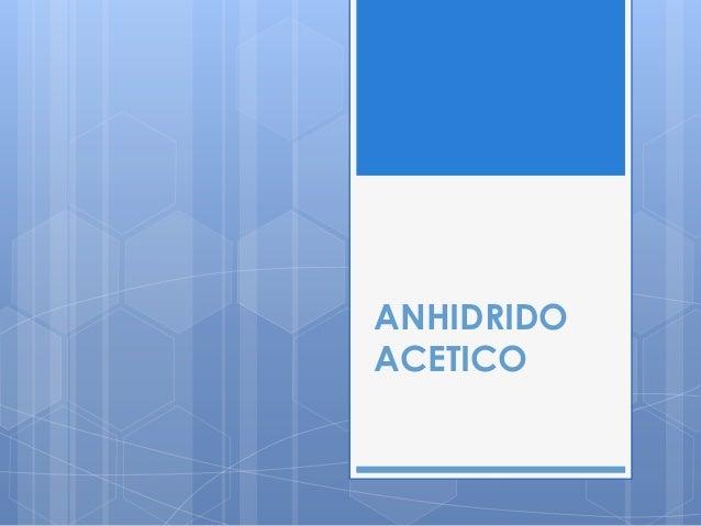 ANHIDRIDOACETICO