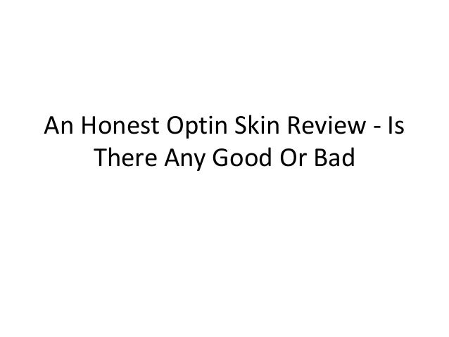 An honest optin skin review   is there any good