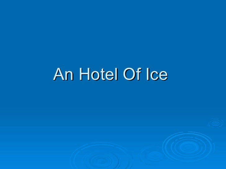 An Hotel Of Ice