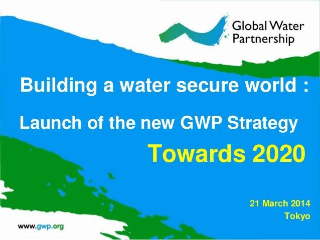 Ania Grobicki's GWP Strategy Presentation, Tokyo 21 March 2014