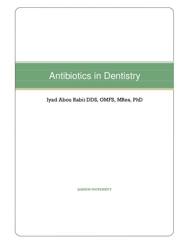 Antibiotics in DentistryIyad Abou Rabii DDS, OMFS, MRes, PhD           QASSIM UNIVERSITY