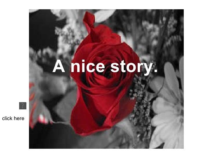 A Nice Story