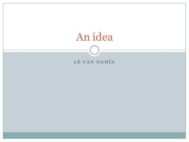 An idea - NghiaLV