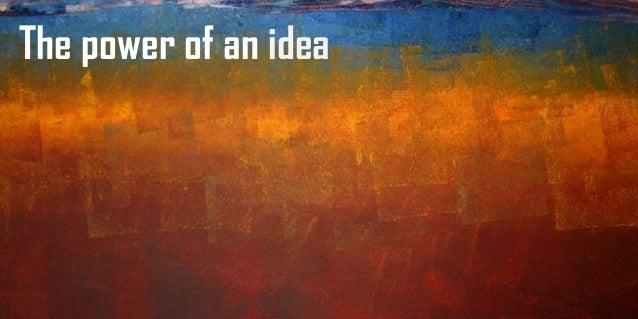 The power of an idea
