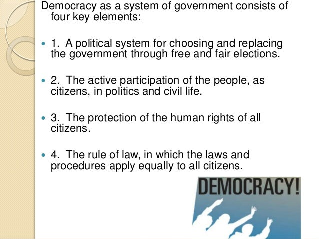 elements of democracy and constitutionalism Whether and how the theory of deliberative democracy can explain fundamental tensions between constitutionalism, including constitutional review, and democracy do courts further democracy by protecting and expanding human and socio-economic rights.