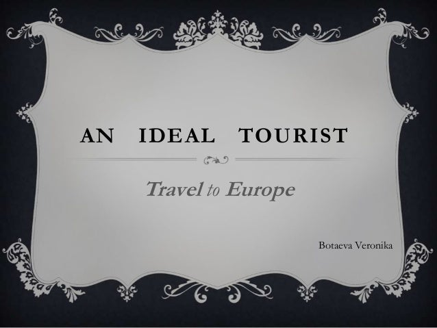 An ideal tourist