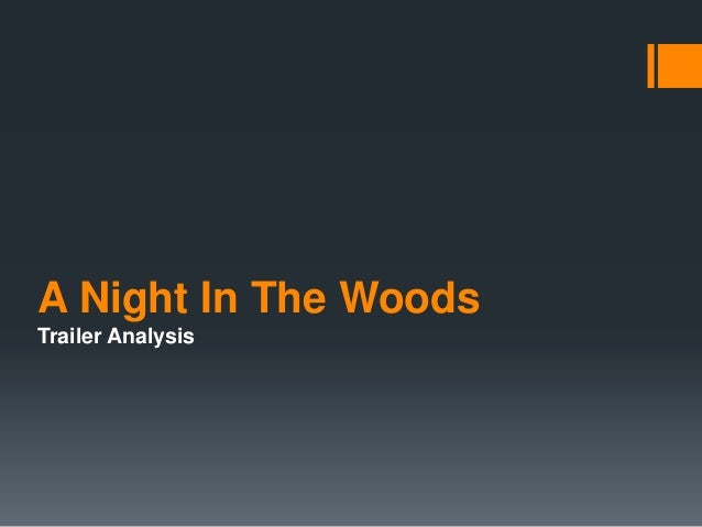 A Night In The WoodsTrailer Analysis
