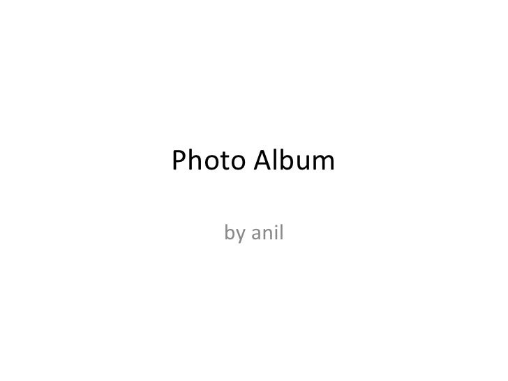 Photo Album<br />by anil<br />