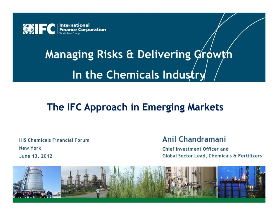 Managing Risks & Delivering Growth                     In the Chemicals Industry           The IFC Approach in Emerging Ma...