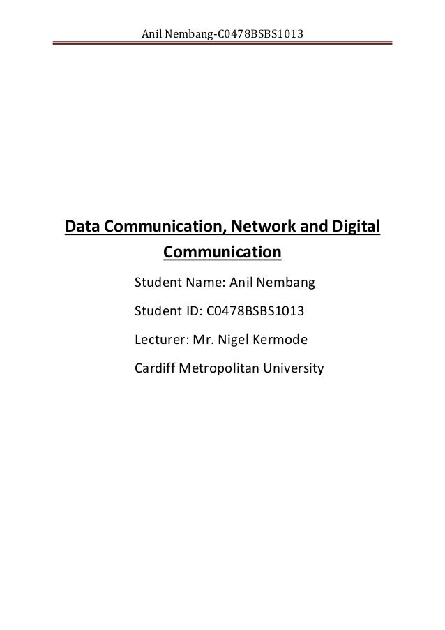 Anil Nembang-C0478BSBS1013  Data Communication, Network and Digital Communication Student Name: Anil Nembang Student ID: C...