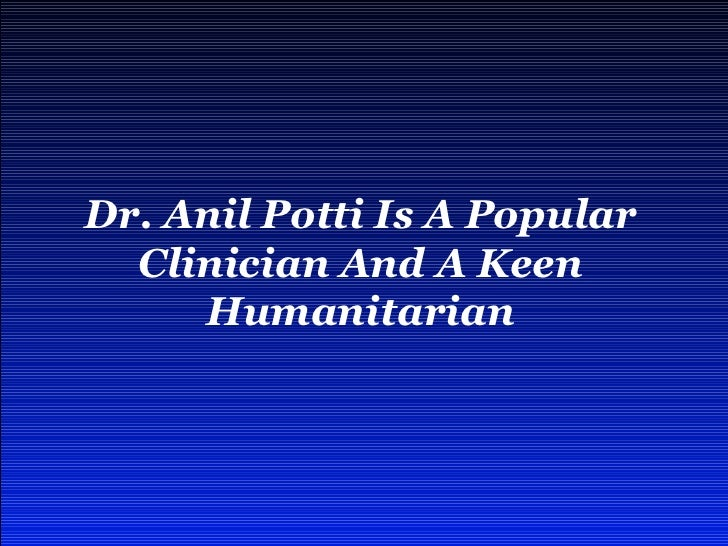 Dr. Anil Potti Is A Popular Clinician And A Keen Humanitarian