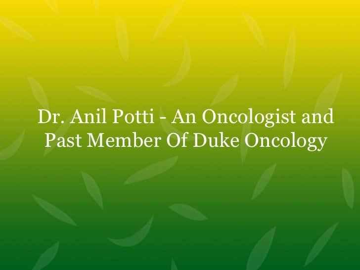 Dr. Anil Potti - An Oncologist andPast Member Of Duke Oncology
