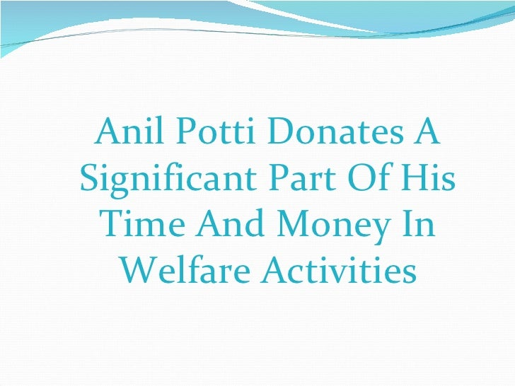 Anil Potti Donates A Significant Part Of His Time And Money In Welfare Activities
