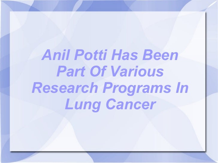 Anil Potti Has Been Part Of Various Research Programs In Lung Cancer