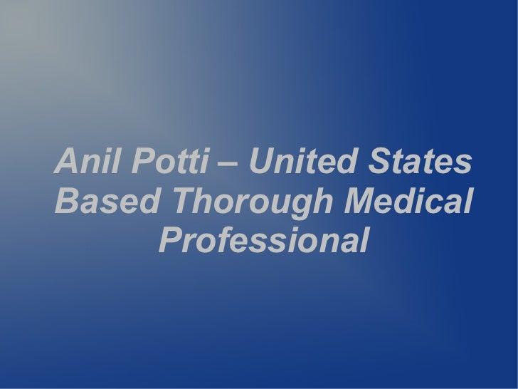 Anil Potti – United StatesBased Thorough Medical      Professional