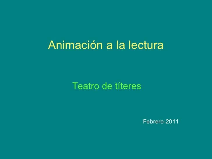 Animación a la lectura Teatro de títeres Febrero-2011