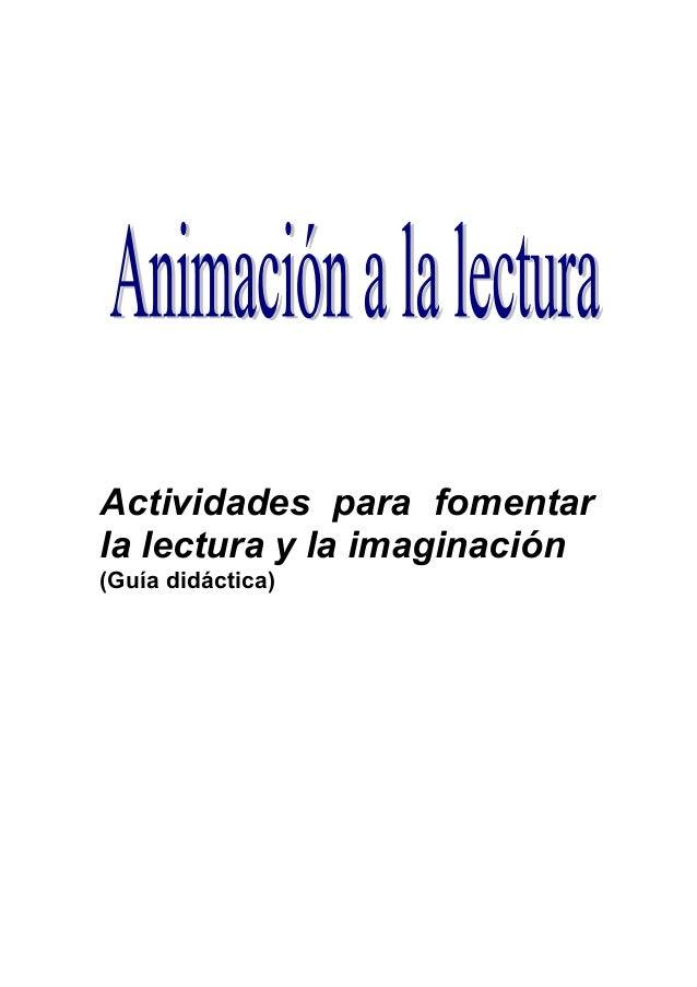 Actividades para fomentar la lectura y la imaginación (Guía didáctica)