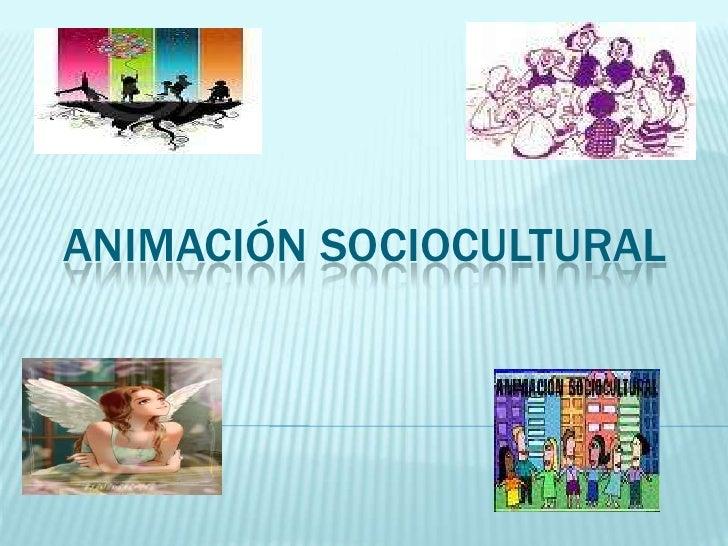 ANIMACIÓN SOCIOCULTURAL<br />