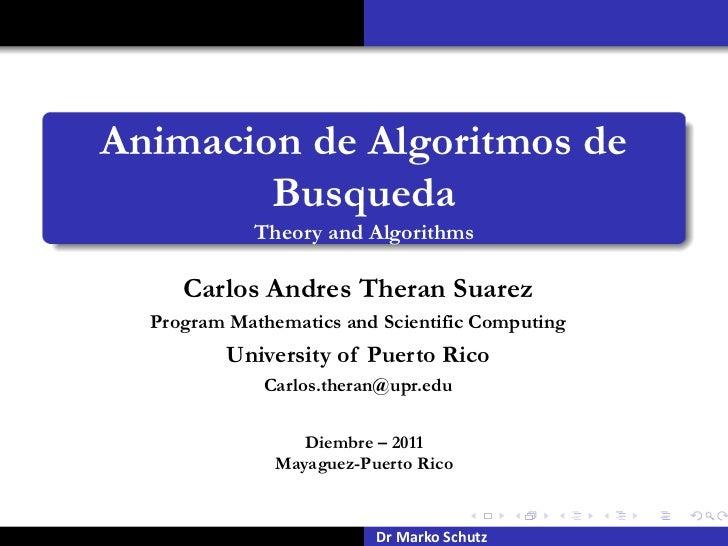 Animacion de Algoritmos de        Busqueda             Theory and Algorithms     Carlos Andres Theran Suarez  Program Math...