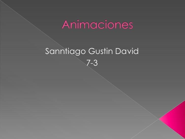 Sanntiago Gustin David         7-3