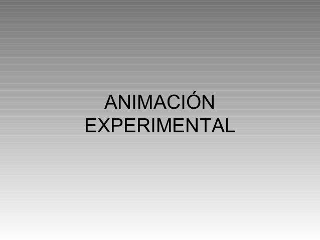 ANIMACIÓN  EXPERIMENTAL