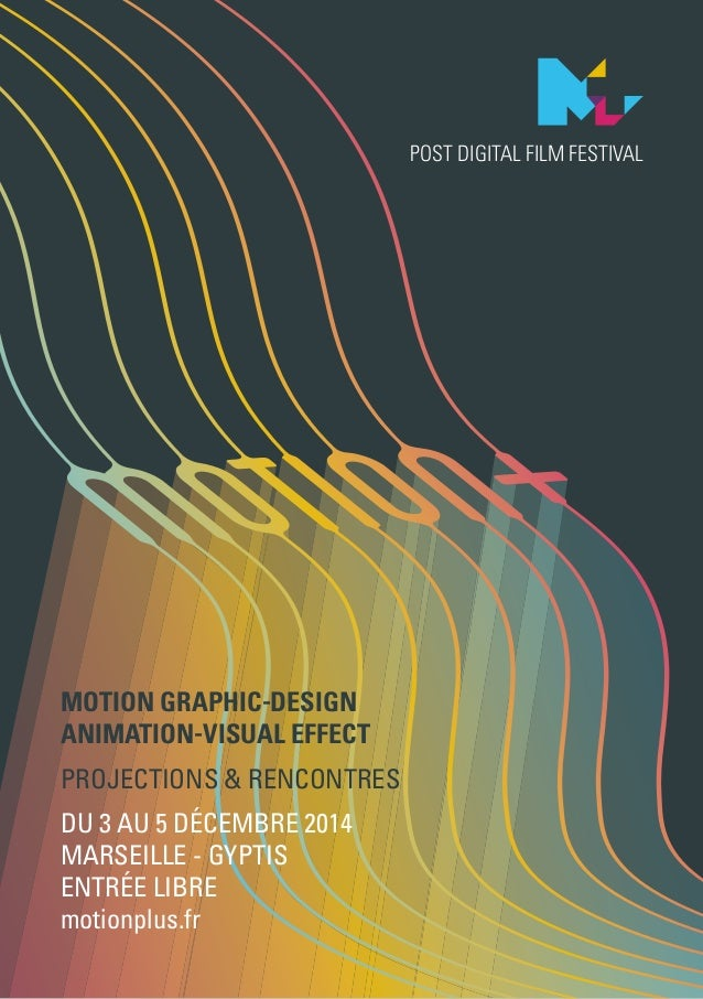 MOTION GRAPHIC-DESIGN  ANIMATION-VISUAL EFFECT  projections & rencontres  du 3 au 5 décembre 2014  Marseille - Gyptis  ent...