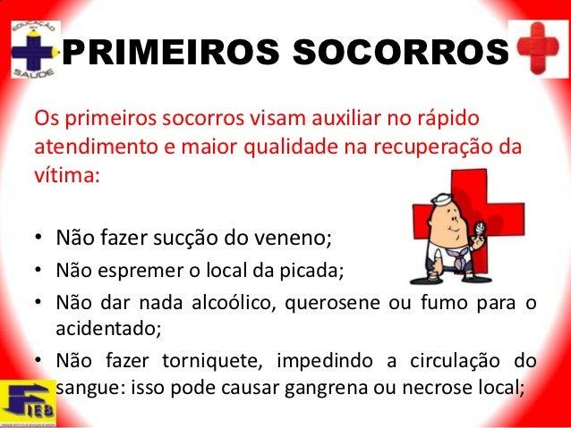 PRIMEIROS SOCORROSOs primeiros socorros visam auxiliar no rápidoatendimento e maior qualidade na recuperação davítima:• Nã...